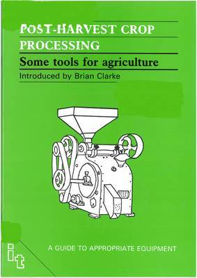 Post-harvest Crop Processing: Some Tools for Agriculture