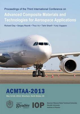 Advanced Composite Materials and Technologies for Aerospace Applications: Proceedings of the Second International Conference, Wrexham, UK, May 13-16, 2013