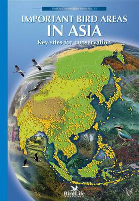 Important Bird Areas in Asia: Key Sites for Conservation