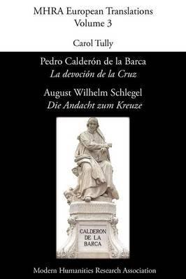 Pedro Calderon De La Barca, 'La Devocion De La Cruz'/ August Wilhelm Schlegel, 'Die Andacht Zum Kreuze'