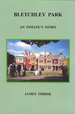 Bletchley Park: an Inmate's Story