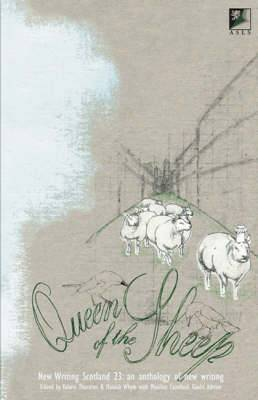 Queen of the Sheep: New Writing Scotland 23