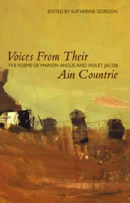 Voices from Their Ain Countrie: The Poems of Marion Angus and Violet Jacob