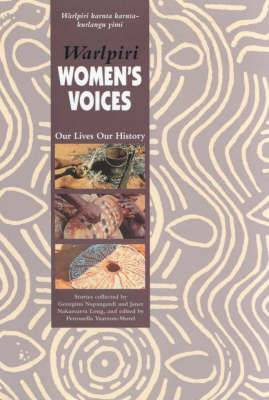Warlpiri Women's Voices: Our Lives Our History