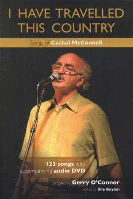 I Have Travelled This Country - Song of Cathal McConnell: a Collection of 123 Songs with Accompanying Recording on DVD