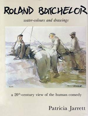 Roland Batchelor: A Twentieth Century View of the Human Comedy
