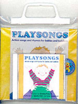 Playsongs: Action Songs and Rhymes for Babies and Toddlers