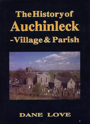 The History of Auchinleck: Village and Parish