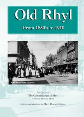 Old Rhyl 1850-1910: Text Taken from 'The Commissioners of Rhyl'