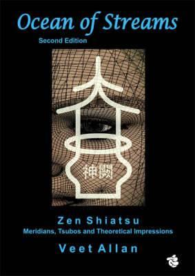 Ocean of Streams: Zen Shiatsu - Meridians, Tsubos and Theoretical Impressions