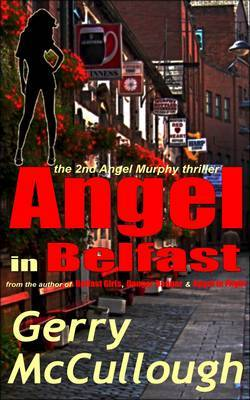 Angel in Belfast: The 2nd Angel Murphy Thriller