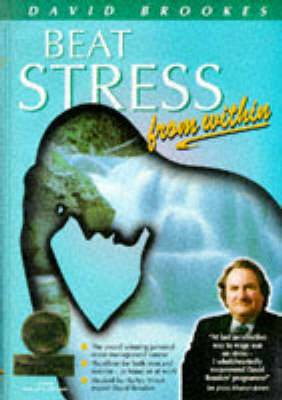 Beat Stress from within: How to Remove Stress from Your Life