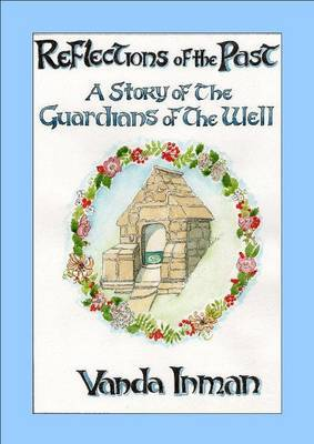 Reflections of the Past: A Story of the Guardians of the Well