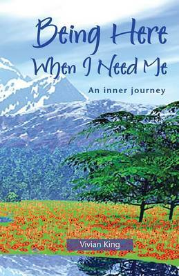 Being Here When I Need Me: An Inner Journey