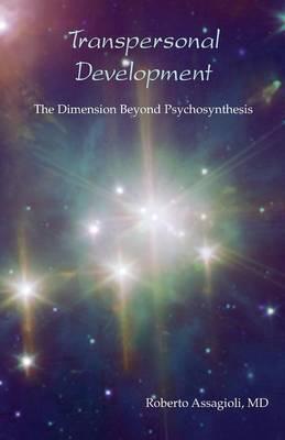Transpersonal Development: The Dimension Beyond Psychosynthesis