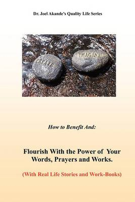 Flourish With the Power of Your Words, Prayers, and Works