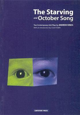 The  Starving  and  October Song : Two Contemporary Irish Plays