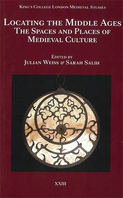 Locating the Middle Ages: The Spaces and Places of Medieval Culture