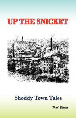 Up the Snicket: Shoddy Town Tales