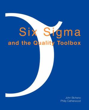Six Sigma and the Quality Toolbox: For Service and Manufacturing