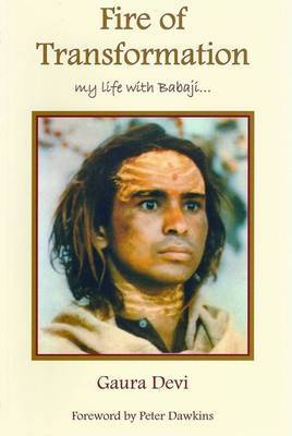Fire of Transformation: My Life with Babaji