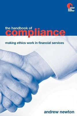 The Handbook of Compliance: Making Ethics Work in Financial Services