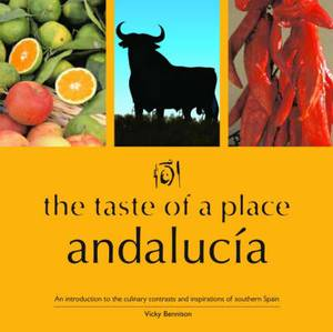 The Taste of a Place, Andalucia