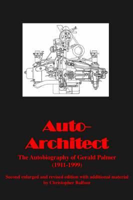 Auto - Architect: The Autobiography of Gerald Palmer (1911-1999)