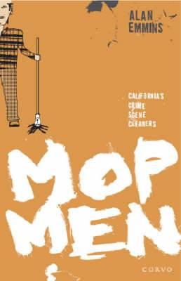 Mop Men: California's Crime Scene Cleaners