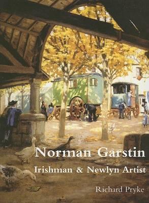 Norman Garstin: Irishman and Newlyn Artist