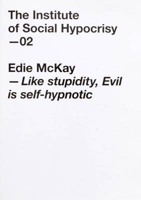 Like Stupidity, Evil is Self-hypnotic: 02, the Institute of Social Hypocrisy