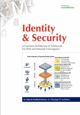 Identity and Security: A Common Architecture and Framework for SOA and Network Convergence