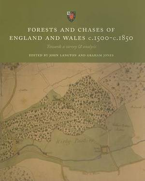 Forests and Chases of England and Wales C.1500 to 1800: Towards a Survey and Analysis