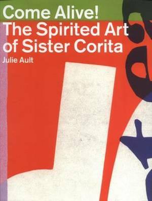 Come Alive: The Spirited Art of Sister Corita