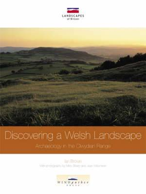 Discovering a Welsh Landscape: Archaeology in the Clwydian Range