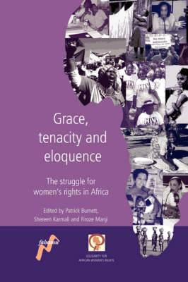 Grace, Tenacity and Eloquence: The Struggle for Women's Rights in Africa