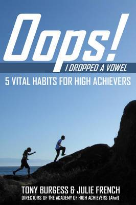 Oops! I Dropped a Vowel: 5 Vital Habits for High Achievers