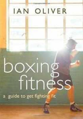 Boxing Fitness: A Guide to Get Fighting Fit