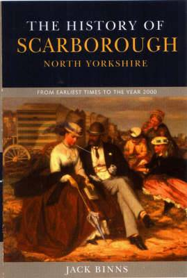 History of Scarborough: From Earliest Times to the Year 2000