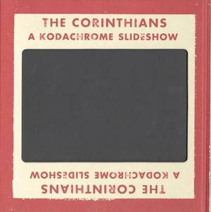 The Corinthians: A Kodachrome Slideshow