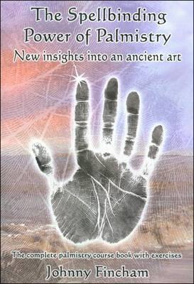 The Spellbinding Power of Palmistry: Complete Palmistry Course Book with Exercises