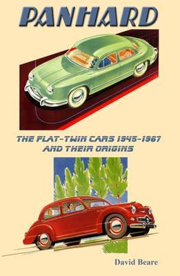 Panhard, the Flat - Twin Cars 1945-1967 and Their Origins: Volume 2