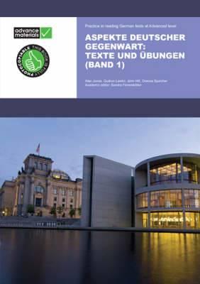 Aspekte Deutscher Gegenwart Practice Book 1: Texte und Ubungen: Band 1