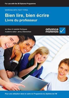 Bien Lire, Bien Ecrire Teacher's Book: Pour une Utilisation dans le Cadre du Programme du Diplome de l'Ib