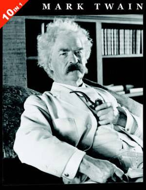 10 Books in 1: Mark Twain's Adventures of Tom Sawyer, Huckleberry Finn, Tom Sawyer Abroad, Tom Sawyer: Detective, Life On The Mississippi, Prince and The Pauper, Tragedy Of Pudd'nhead Wilson, Connecticut Yankee In King Arthur's Court, Roughing It, Followi