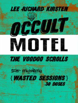 Occult Motel, the Voodoo Scrolls: Wasted Sessions, 30 Doses