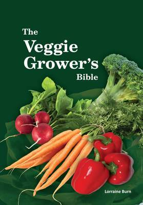 The Veggie Grower's Bible