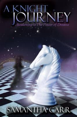 A Knight Journey: Awakening to The Power of Dreams