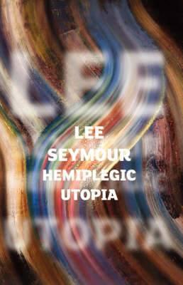 Hemiplegic Utopia: Manc Style - Living with Hemiplegia