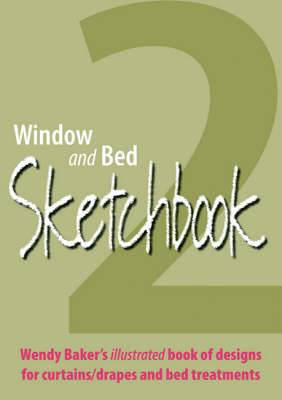 Window and Bed Sketchbook 2: An Illustrated Book of Design Ideas for Curtains/drapes and Bed Treatments
